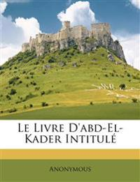 Le Livre D'abd-El-Kader Intitul
