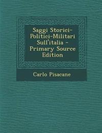 Saggi Storici-Politici-Militari Sull'italia