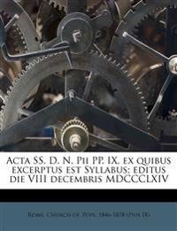 Acta SS. D. N. Pii PP. IX, ex quibus excerptus est Syllabus; editus die VIII decembris MDCCCLXIV