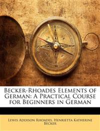 Becker-Rhoades Elements of German: A Practical Course for Beginners in German