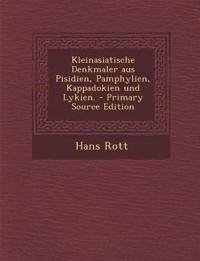 Kleinasiatische Denkmaler aus Pisidien, Pamphylien, Kappadokien und Lykien.