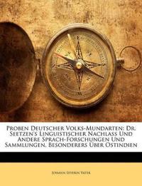 Proben Deutscher Volks-Mundarten: Dr. Seetzen's Linguistischer Nachlass Und Andere Sprach-Forschungen Und Sammlungen, Besonderers Über Ostindien