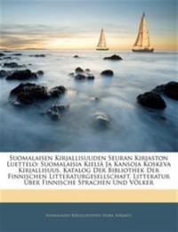 Suomalaisen Kirjallisuuden Seuran Kirjaston Luettelo: Suomalaisia Kieliä Ja Kansoja Koskeva Kirjallisuus. Katalog Der Bibliothek Der Finnischen Litter