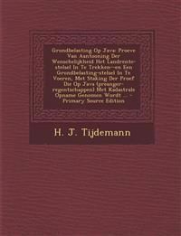 Grondbelasting Op Java: Proeve Van Aantooning Der Wenschelijkheid Het Landrente-stelsel In Te Trekken--en Een Grondbelasting-stelsel In Te Voeren, Met