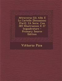 Attraverso Gli Albi E Le Cartelle [Sensazioni D'art]. 2A Serie. Con 385 Illustrazioni E 27 Inquadrature - Primary Source Edition