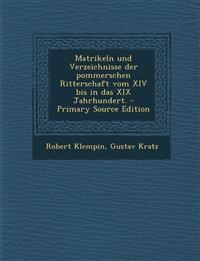Matrikeln und Verzeichnisse der pommerschen Ritterschaft vom XIV bis in das XIX Jahrhundert.