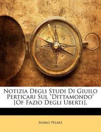 """Notizia Degli Studi Di Giuilo Perticari Sul """"Dittamondo"""" [Of Fazio Degli Uberti]."""