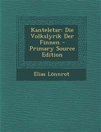 Kanteletar: Die Volkslyrik Der Finnen - Primary Source Edition