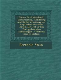 Stein's Orchideenbuch. Beschreibung, Abbildung Und Kulturanweisung Der Empfehlenswertesten Arten. Mit 184 in Den Text Gedruckten Abbildungen - Primary