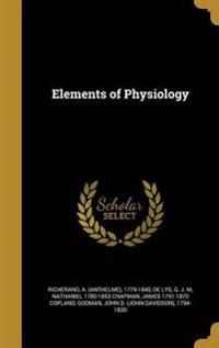 ELEMENTS OF PHYSIOLOGY
