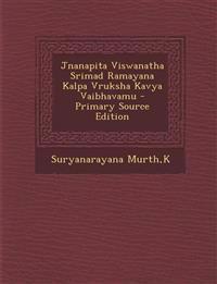 Jnanapita Viswanatha Srimad Ramayana Kalpa Vruksha Kavya Vaibhavamu - Primary Source Edition
