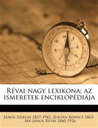 Révai nagy lexikona; az ismeretek enciklopédiája Volume 6