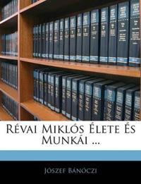 Révai Miklós Élete És Munkái ...