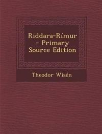 Riddara-Rimur - Primary Source Edition