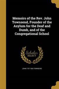 MEMOIRS OF THE REV JOHN TOWNSE
