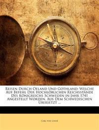 Reisen Durch Oeland Und Gothland: Welche Auf Befehl Der Hochloblichen Reichsstande Des Konigreichs Schweden in Jahr 1741 Angestellt Worden. Aus Dem SC