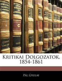 Kritikai Dolgozatok, 1854-1861
