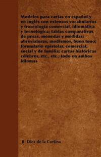 Modelos para cartas en español y en inglés con extensos vocabularios y fraseología comercial, idiomática y tecnológica; tablas comparativas de pesas,