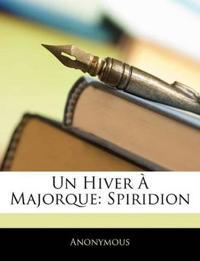Un Hiver À Majorque: Spiridion