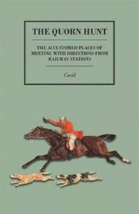 The Quorn Hunt - The Accustomed Places of Meeting with Directions from Railway Stations