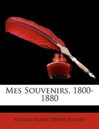 Mes Souvenirs, 1800-1880