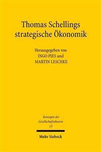 Thomas Schellings Strategische Okonomik