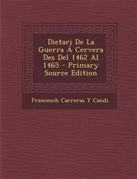 Dietari De La Guerra Á Cervera Des Del 1462 Al 1465 - Primary Source Edition