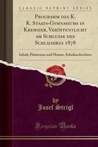 Programm des K. K. Staats-Gymnasiums in Kremsier, Veröffentlicht am Schlusse des Schlijahres 1878