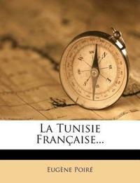 La Tunisie Francaise...