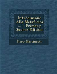 Introduzione Alla Metafisica ... - Primary Source Edition