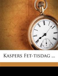 Kaspers Fet-tisdag ...