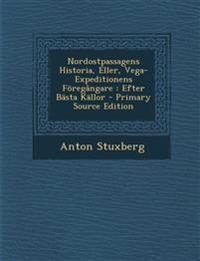 Nordostpassagens Historia, Eller, Vega-Expeditionens Föregångare : Efter Bästa Källor