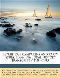 Republican campaigns and party issues, 1964-1976 : oral history transcript / 1981-1983