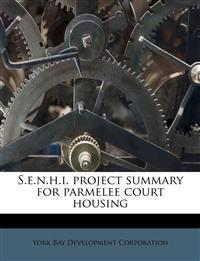 S.e.n.h.i. project summary for parmelee court housing