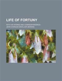 Life of Fortuny; With His Works and Correspondence