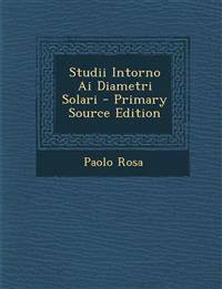 Studii Intorno AI Diametri Solari - Primary Source Edition
