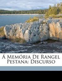Á Memória De Rangel Pestana: Discurso