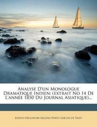 Analyse D'un Monologue Dramatique Indien: (extrait No 14 De L'année 1850 Du Journal Asiatique)...