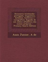 Dicionário kimbundu-português, linguístico, botânico, histórico e corográfico. Seguido de um índice alfabético dos nomes próprios