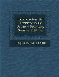 Exploracion Del Territorio De Davao - Primary Source Edition