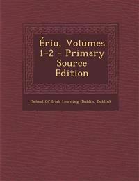 Ériu, Volumes 1-2 - Primary Source Edition