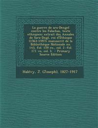 La  Guerre de Ara-Dengel Contre Les Falachas, Texte Ethiopien; Extrait Des Annales de Sara-Dngl, Roi D'Ethiopie (1563-1597); Manuscrit de La Bibliothe