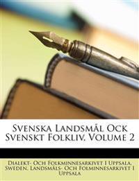 Svenska Landsml Ock Svenskt Folkliv, Volume 2