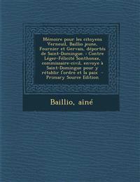 Mémoire pour les citoyens Verneuil, Baillio jeune, Fournier et Gervais, déportés de Saint-Domingue. : Contre Léger-Félicité Sonthonax, commissaire-civ
