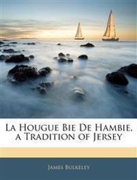 La Hougue Bie de Hambie, a Tradition of Jersey