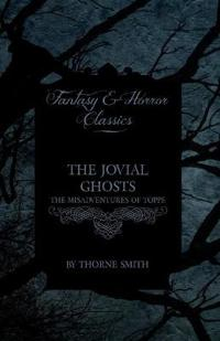 The Jovial Ghosts - The Misadventures of Topper (Horror and Fantasy Classics)