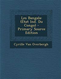 Les Bangala: (Etat Ind. Du Congo)
