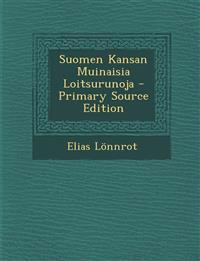 Suomen Kansan Muinaisia Loitsurunoja - Primary Source Edition
