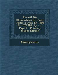 Recueil Des Chevauchees de L'Asne Faites a Lyon En 1566 Et 1578 [Ed. by: .], Page 1 - Primary Source Edition