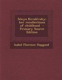 Sonya Kovalevsky; Her Recollections of Childhood - Primary Source Edition